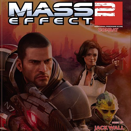 Mass Effect 2: Combat by Jack Wall