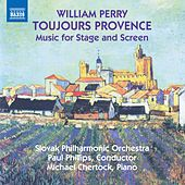 William Perry: Toujours Provence & Other Music for Stage and Screen de Slovak Philharmonic Orchestra