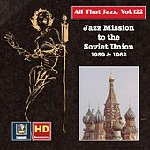 All that Jazz, Vol. 122: Jazz Missions to the Soviet Union 1959 & 1962 (2019 Remaster) [Live] de Various Artists