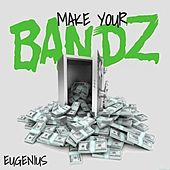 Make Your Bandz de Eugenius