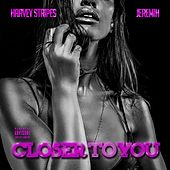 Closer To You (Feat. Jeremih) de Harvey Stripes