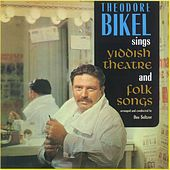 Sings Yiddish Theatre & Folk Songs by Theodore Bikel
