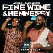 Fine Wine & Hennessy (feat. Slim Jxmmi) by Afrob
