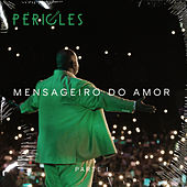 Mensageiro do Amor, Pt. 1 (Ao Vivo) by Péricles