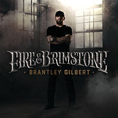 Fire & Brimstone von Brantley Gilbert