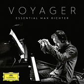 Voyager - Essential Max Richter by Max Richter