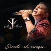 Directo Al Corazón de Jorge Medina