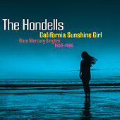 California Sunshine Girl: Rare Mercury Singles 1965-1966 de The Hondells