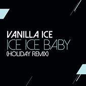 Ice Ice Baby (Holiday Remix) von Vanilla Ice