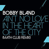 Ain't No Love In The Heart Of The City (Math Club Remix) de Bobby Blue Bland