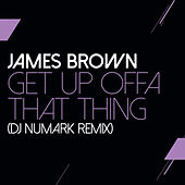 Get Up Offa That Thing (DJ Numark Remix) by James Brown