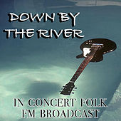 Down By The River In Concert Folk FM Broadcast by Various Artists