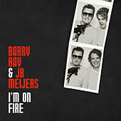 I'm On Fire von Barry Hay