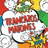 Los Super Trancazos Matones Con Todo by Various Artists