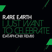 I Just Want To Celebrate (Dataphonix Remix) di Rare Earth