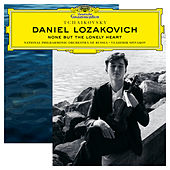 Tchaikovsky: Six Romances, Op. 6, TH 93: 6. None but the Lonely Heart (Arr. Elman) by Daniel Lozakovich