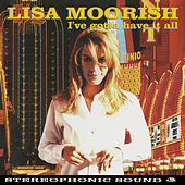 I've Gotta Have It All by Lisa Moorish