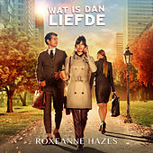 Wat Is Dan Liefde (Titelsong) by Roxeanne Hazes