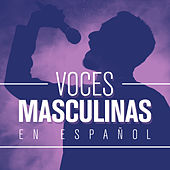 Voces Masculinas en Español von Various Artists