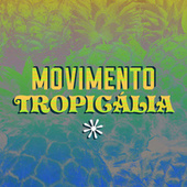 Movimento Tropicália von Various Artists