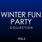 Winter Fun Party Collection Vol.2 by Various Artists