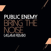 Bring The Noise (Agami Remix) von Public Enemy