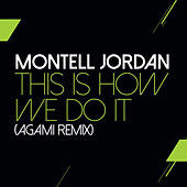 This Is How We Do It (Agami Remix) de Montell Jordan