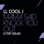Mama Said Knock You Out (Z-Trip Remix) by LL Cool J