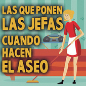 Las Que Ponen Las Jefas Cuando Hacen El Aseo de Various Artists