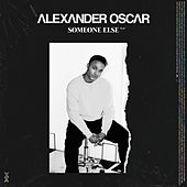 Someone Else di Alexander Oscar