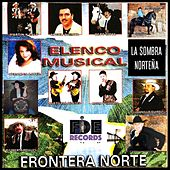 Elenco Musical, Frontera Norte by Various Artists