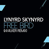 Free Bird (Walker Remix) by Lynyrd Skynyrd