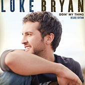 Doin' My Thing (Deluxe Edition) by Luke Bryan