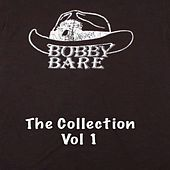 Bobby Bare The Collection, Vol. 1 von Bobby Bare