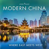 Modern China - Where East Meets West by Lovely Music Library
