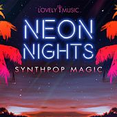 Neon Nights - Synthpop Magic by Lovely Music Library
