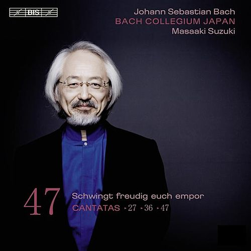 Bach: Cantatas, Vol. 47 by Various Artists