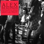 Pas plus le jour que la nuit von Alex Beaupain