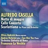 Casella: Notte di maggio - Cello Concerto - Scarlattiana by Various Artists