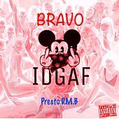 Idgaf de Bravo
