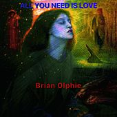 All You Need Is Love de Brian Olphie