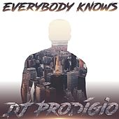 Everybody Knows by DJ Prodigio
