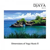 Dimensions of Yoga Music II de Djaya