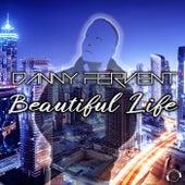 Beautiful Life von Danny Fervent