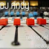 Let Me Get Ready von Dj Andy