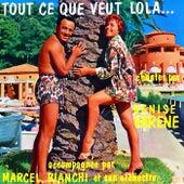 Tout ce que veut Lola (acompagnee par Marcel Bianchi et son orchestre) de Denise Varene