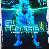 Su Flowcito de Roman El Original