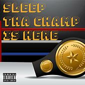 Tha Champ Is Here by Sleep