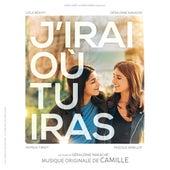 J'irai où tu iras (Bande originale du film) by Camille