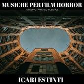 Musiche Per Film Horror di Icari Estinti